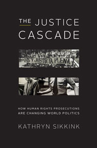 The Justice Cascade, Kathryn Sikkink
