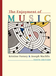 The Enjoyment of Music, 10e, All Versions