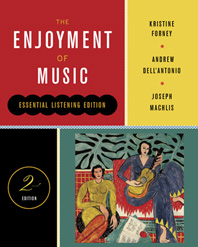 The Enjoyment of Music  Essential Listening Edition, Second Edition with Total Access registration