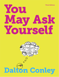 You May Ask Yourself:  An Introduction to Thinking Like a Sociologist, Third Edition