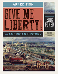 Give Me Liberty! An American History AP* Third Edition