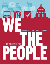 We the People An Introduction to American Politics Shorter Ninth Edition (without policy chapters)