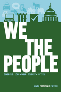 We the People An Introduction to American Politics Ninth Essentials Edition