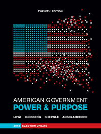 American Government Power and Purpose Full Twelfth Edition, 2012 Election Update (with policy chapters)