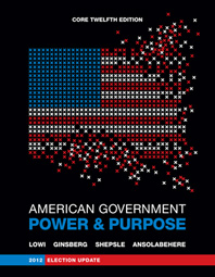 American Government Power and Purpose Core Twelfth Edition, 2012 Election Update (without policy chapters)
