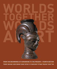 Worlds Together, Worlds Apart A History of the World: From the Beginnings of Humankind to the Present Fourth Edition  One Volume