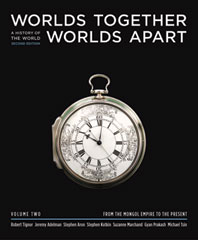 Worlds Together, Worlds Apart A History of the World from the Beginnings of Humankind to the Present Second Edition 2: The Mongol Empire to the Present