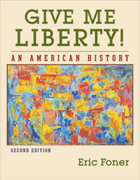 Give Me Liberty! An American History Second Edition One-Volume Edition