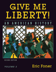 Give Me Liberty! An American History Second Edition Volume 2
