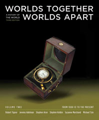 Worlds Together, Worlds Apart A History of the World: From 1000 CE to the Present Third Edition Volume 2