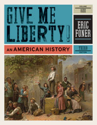 Give Me Liberty! An American History Third Edition Volume 1