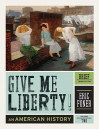 Give Me Liberty! An American History Brief Third Edition  Volume 2