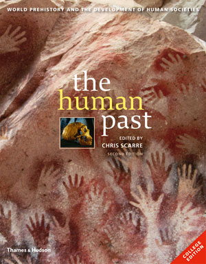 The Human Past World Prehistory and the Development of Human Societies Second Edition